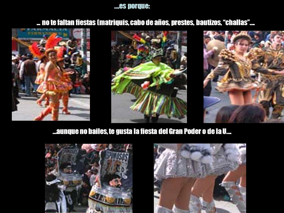 …aunque no bailes, te gusta la fiesta del Gran Poder o de la U…....