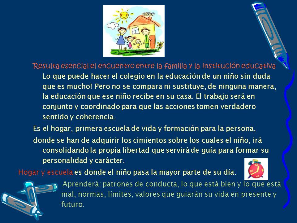 Resulta esencial el encuentro entre la familia y la institución educativa Lo que puede hacer el colegio en la educación de un niño sin duda que es muc