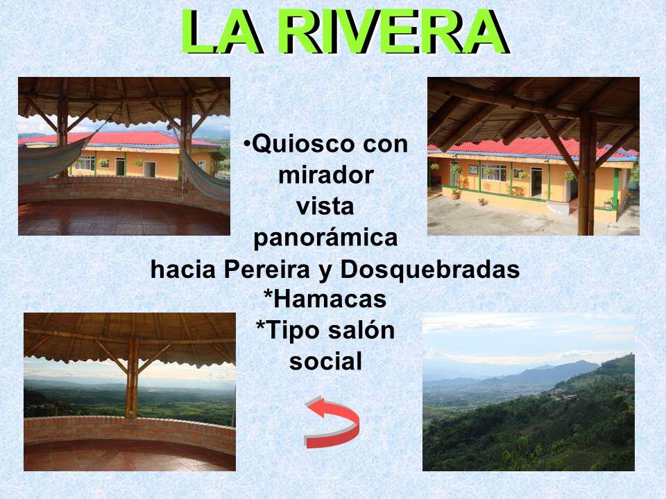 Quiosco con mirador vista panorámica *Hamacas *Tipo salón social hacia Pereira y Dosquebradas LA RIVERA