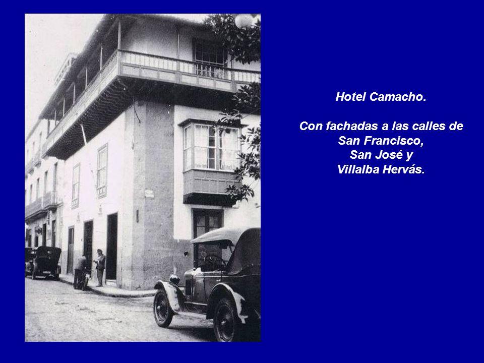 Hotel Camacho. Con fachadas a las calles de San Francisco, San José y Villalba Hervás.