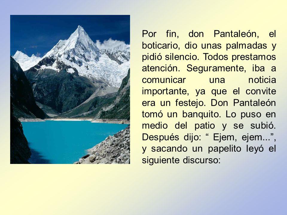 Por fin, don Pantaleón, el boticario, dio unas palmadas y pidió silencio.
