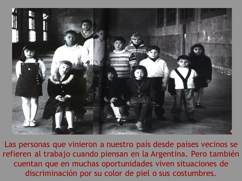 Las personas que vinieron a nuestro país desde países vecinos se refieren al trabajo cuando piensan en la Argentina.