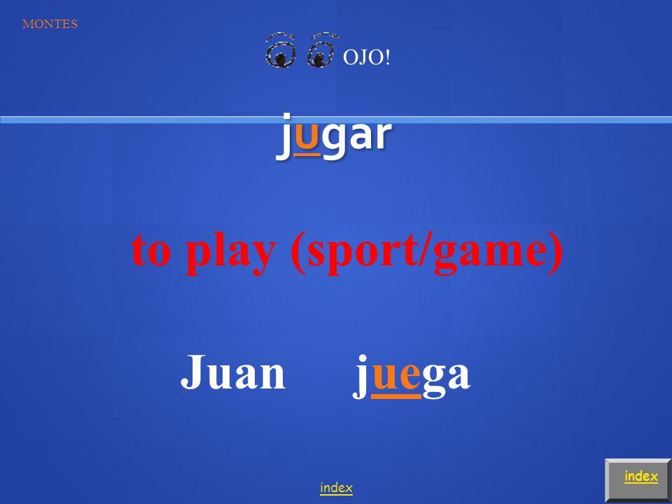 Jugar jugar = ________________ yo tútú él ella Ud.