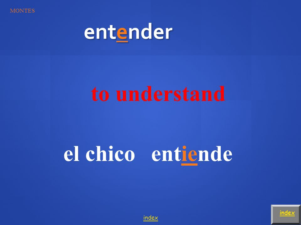 Translate the following sentences. MONTES index I play tennis. Yo juego al tenis. index