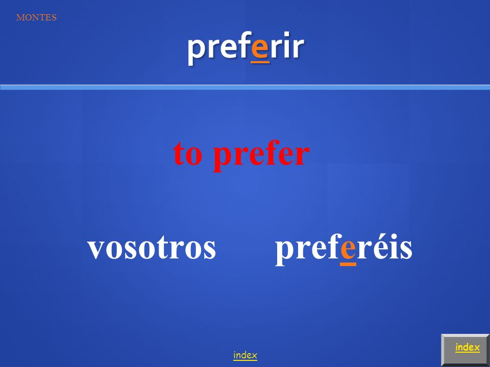 u ue Stem Changing Verbs The verb jugar is a u ue verb.