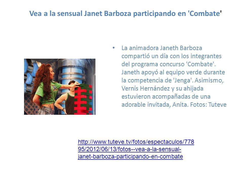 Vea a la sensual Janet Barboza participando en 'Combate' La animadora Janeth Barboza compartió un día con los integrantes del programa concurso 'Comba