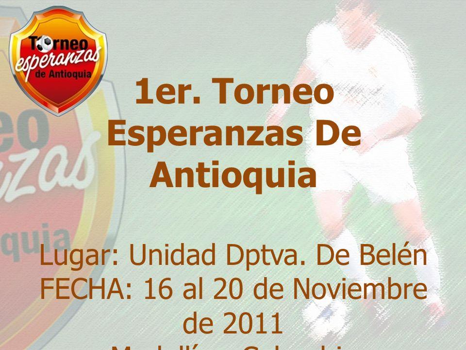 1er. Torneo Esperanzas De Antioquia Lugar: Unidad Dptva.
