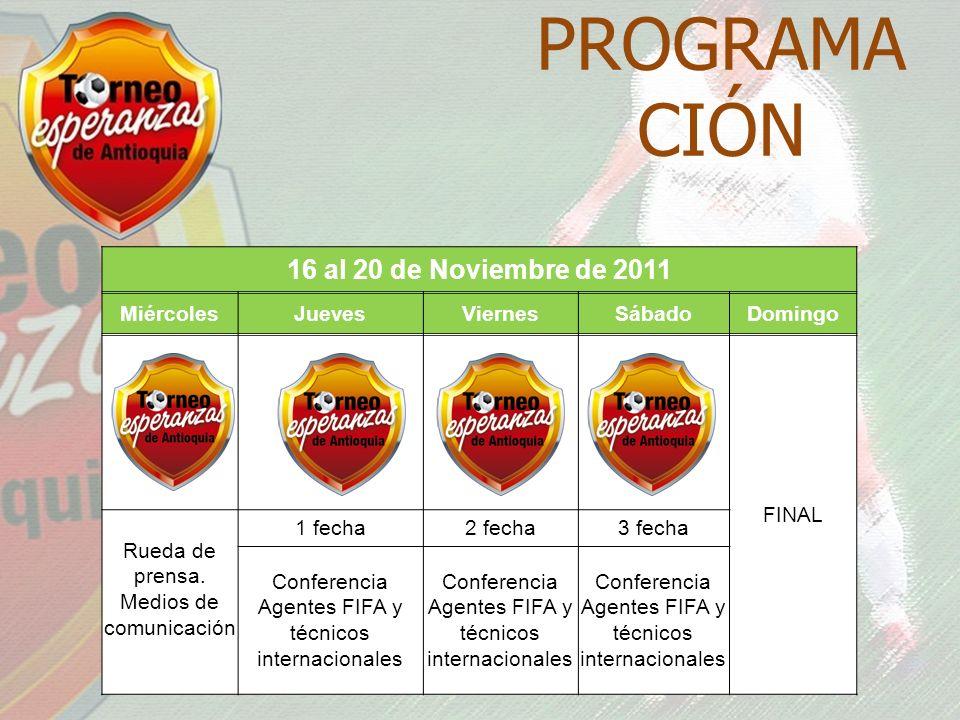PROGRAMA CIÓN 16 al 20 de Noviembre de 2011 MiércolesJuevesViernesSábadoDomingo FINAL Rueda de prensa.