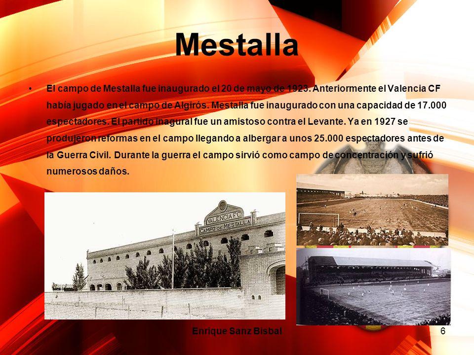 6 Mestalla El campo de Mestalla fue inaugurado el 20 de mayo de 1923. Anteriormente el Valencia CF había jugado en el campo de Algirós. Mestalla fue i