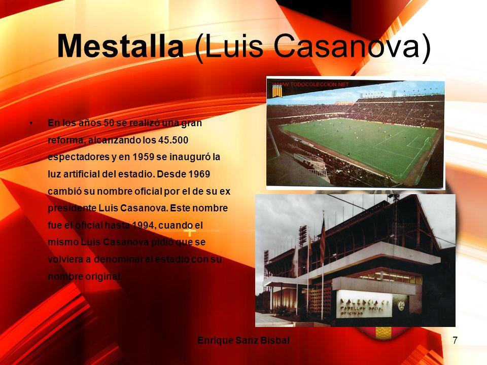 Mestalla (Luis Casanova) En los años 50 se realizó una gran reforma, alcanzando los 45.500 espectadores y en 1959 se inauguró la luz artificial del es