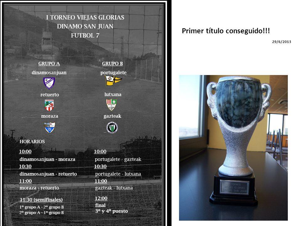 Primer título conseguido!!! 29/6/2013