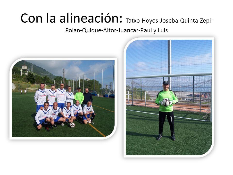 Con la alineación: Tatxo-Hoyos-Joseba-Quinta-Zepi- Rolan-Quique-Aitor-Juancar-Raul y Luis