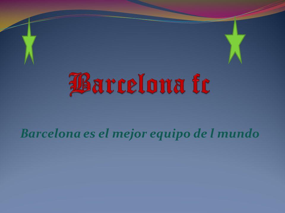 Barcelona es el mejor equipo de l mundo