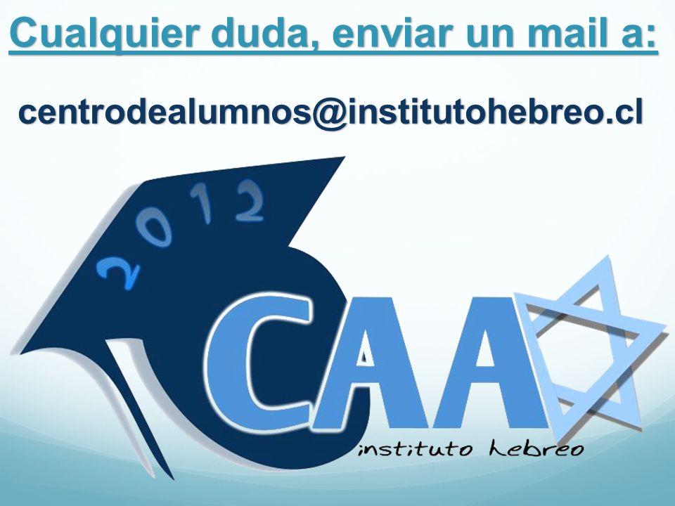 Cualquier duda, enviar un mail a: centrodealumnos@institutohebreo.cl
