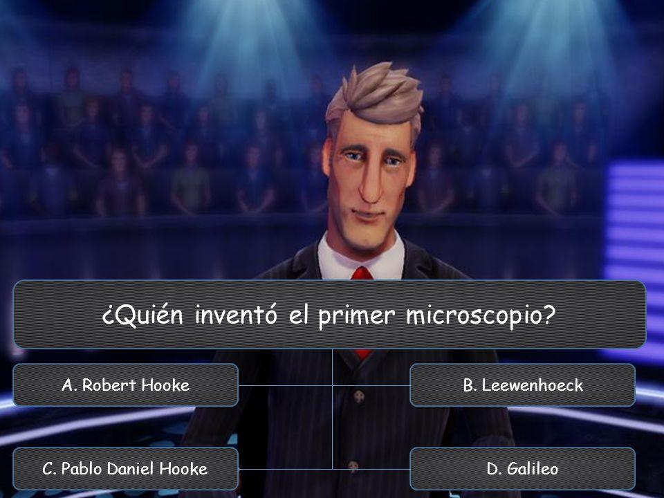 ¿Quién inventó el primer microscopio? A. Robert Hooke C. Pablo Daniel Hooke B. Leewenhoeck D. Galileo
