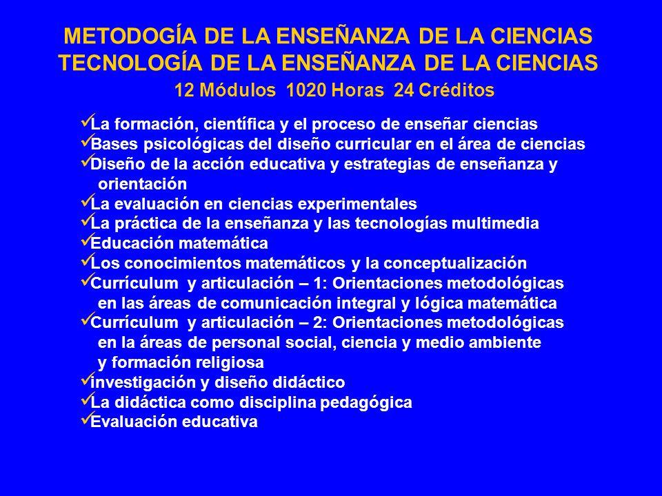 La formación, científica y el proceso de enseñar ciencias Bases psicológicas del diseño curricular en el área de ciencias Diseño de la acción educativ