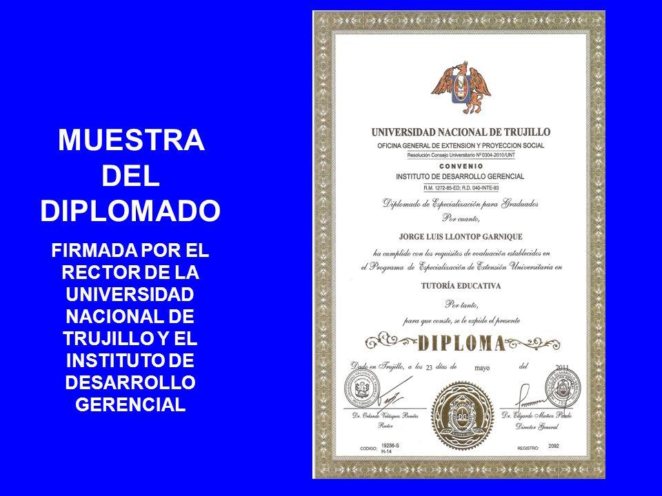 MUESTRA DEL DIPLOMADO FIRMADA POR EL RECTOR DE LA UNIVERSIDAD NACIONAL DE TRUJILLO Y EL INSTITUTO DE DESARROLLO GERENCIAL