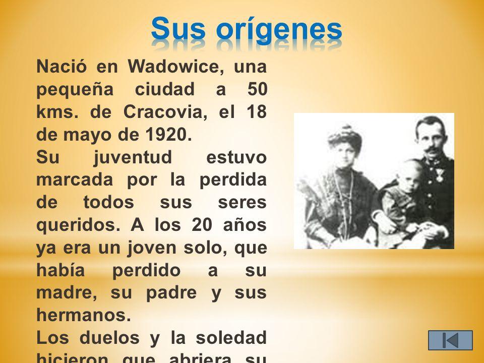 Nació en Wadowice, una pequeña ciudad a 50 kms.de Cracovia, el 18 de mayo de 1920.