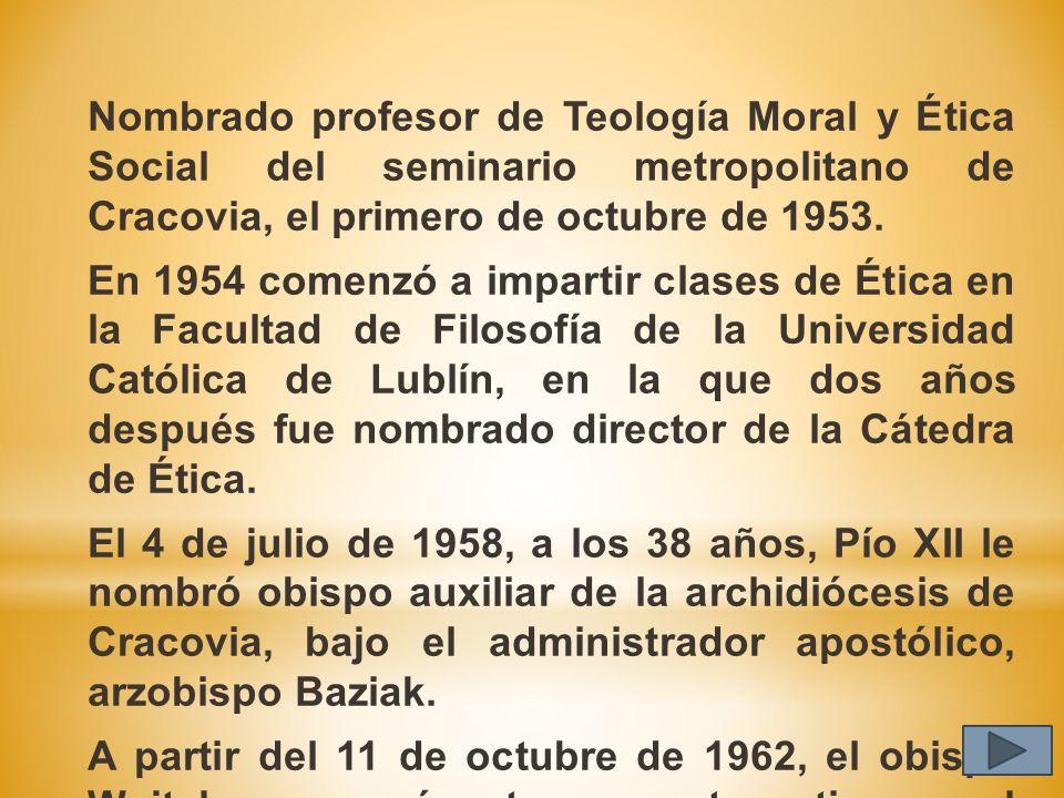 Nombrado profesor de Teología Moral y Ética Social del seminario metropolitano de Cracovia, el primero de octubre de 1953.