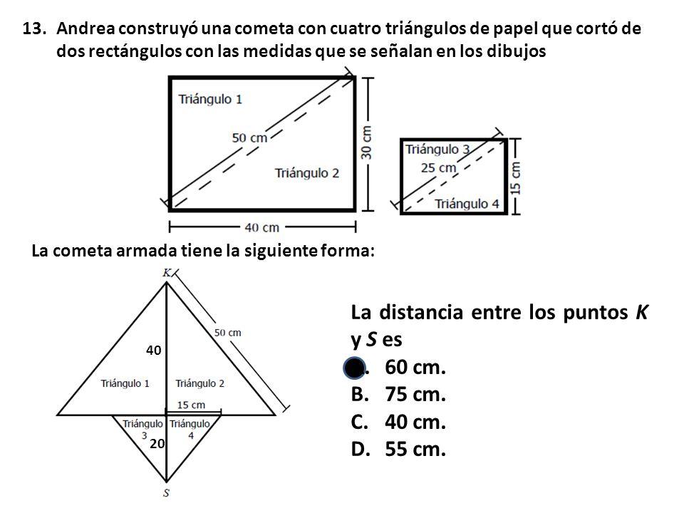 13.Andrea construyó una cometa con cuatro triángulos de papel que cortó de dos rectángulos con las medidas que se señalan en los dibujos La cometa arm