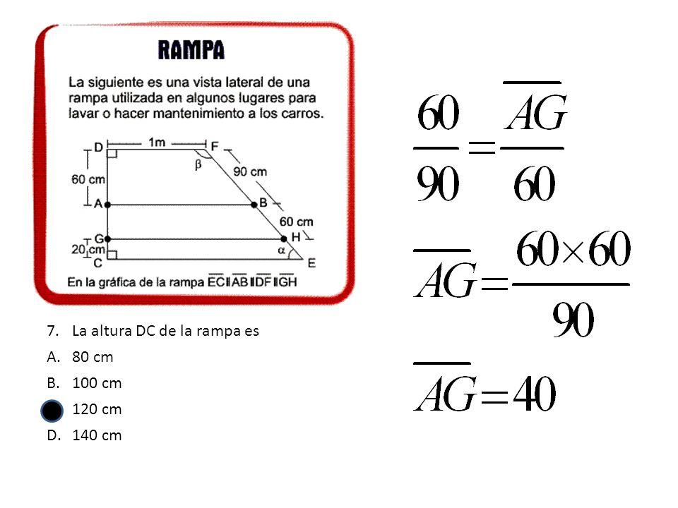 7.La altura DC de la rampa es A.80 cm B.100 cm C.120 cm D.140 cm