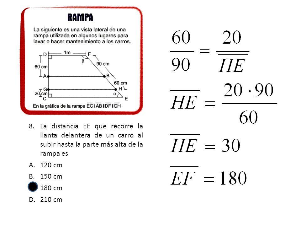 8.La distancia EF que recorre la llanta delantera de un carro al subir hasta la parte más alta de la rampa es A.120 cm B.150 cm C.180 cm D.210 cm