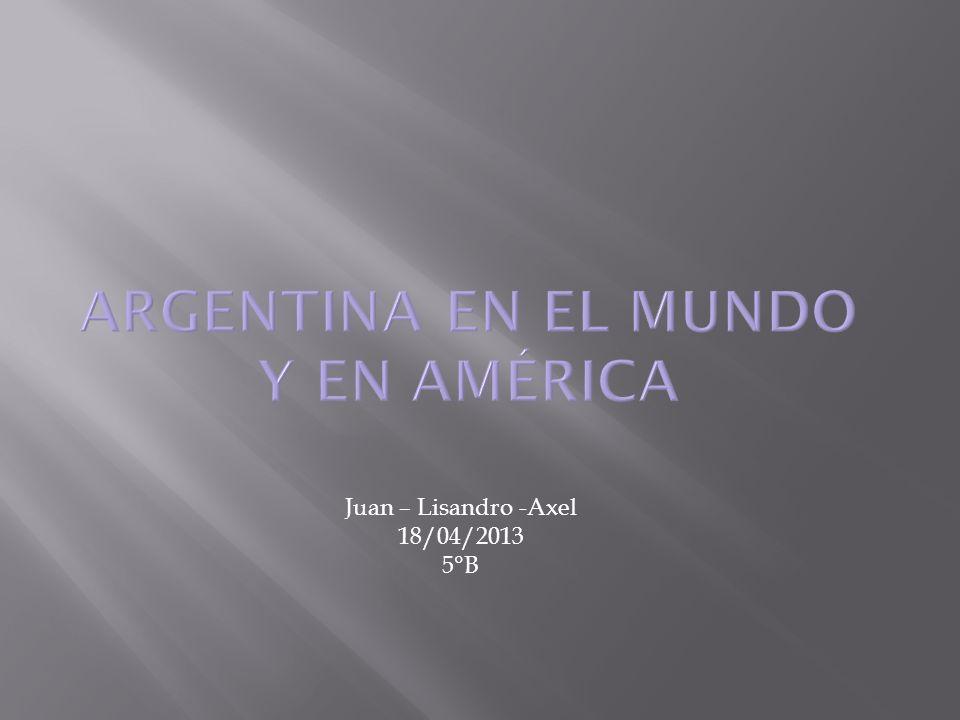 Juan – Lisandro -Axel 18/04/2013 5°B