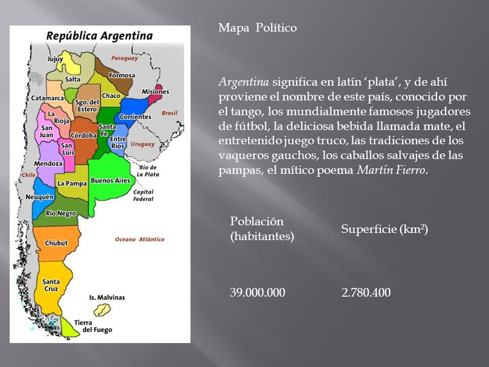 Argentina significa en latín plata, y de ahí proviene el nombre de este país, conocido por el tango, los mundialmente famosos jugadores de fútbol, la