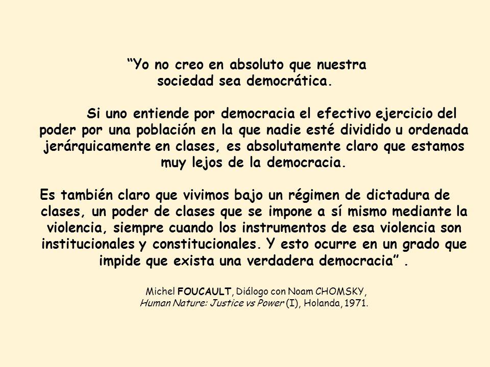 Cuando jóvenes, indignaba la pobreza, y su profundización generada por el régimen dictatorial.