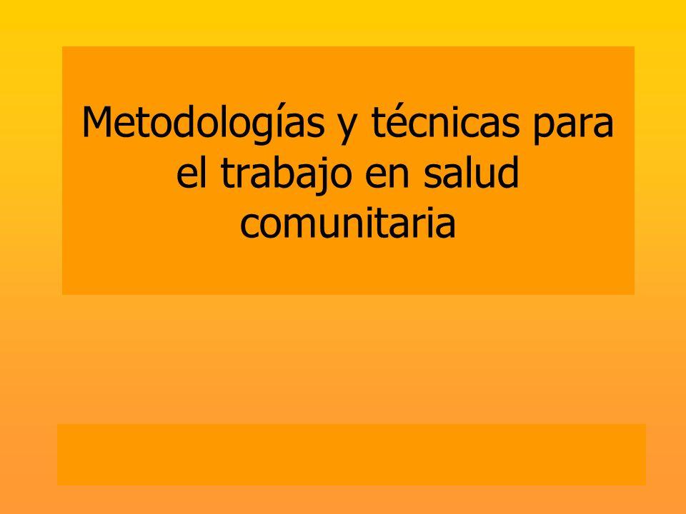 Metodologías y técnicas para el trabajo en salud comunitaria