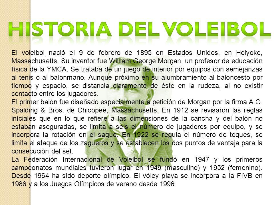 El voleibol nació el 9 de febrero de 1895 en Estados Unidos, en Holyoke, Massachusetts.