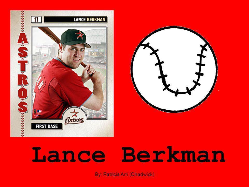 Lance Berkman By: Patricia Arri (Chadwick)