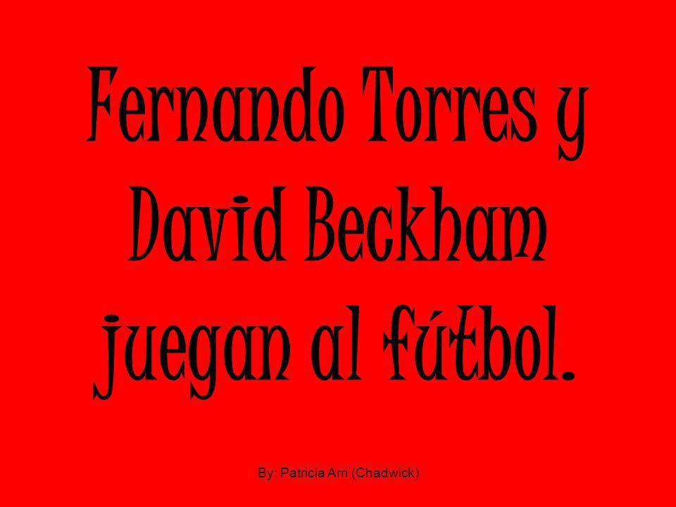 Fernando Torres y David Beckham juegan al fútbol. By: Patricia Arri (Chadwick)