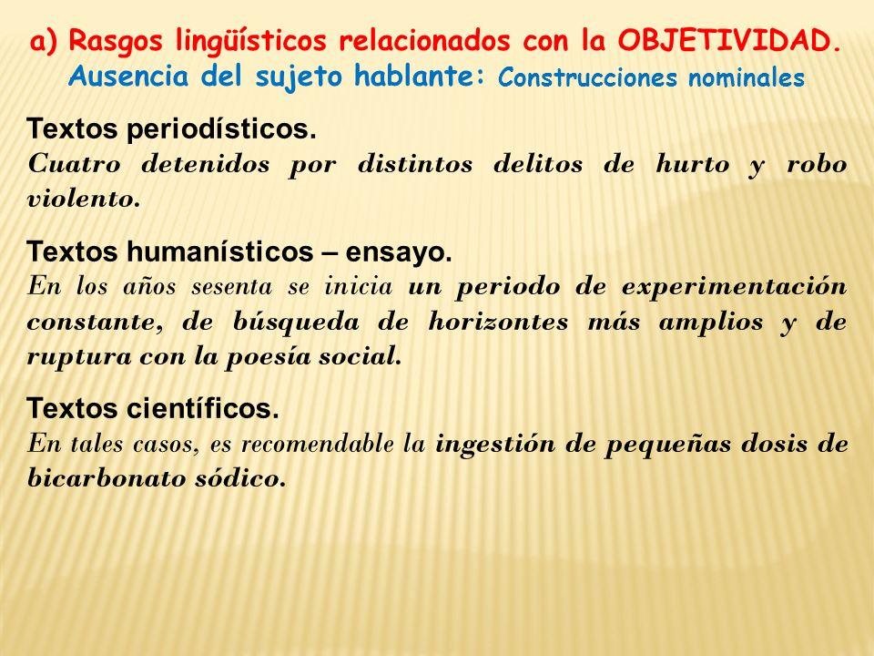 a) Rasgos lingüísticos relacionados con la OBJETIVIDAD. Ausencia del sujeto hablante: Construcciones nominales Textos periodísticos. Cuatro detenidos