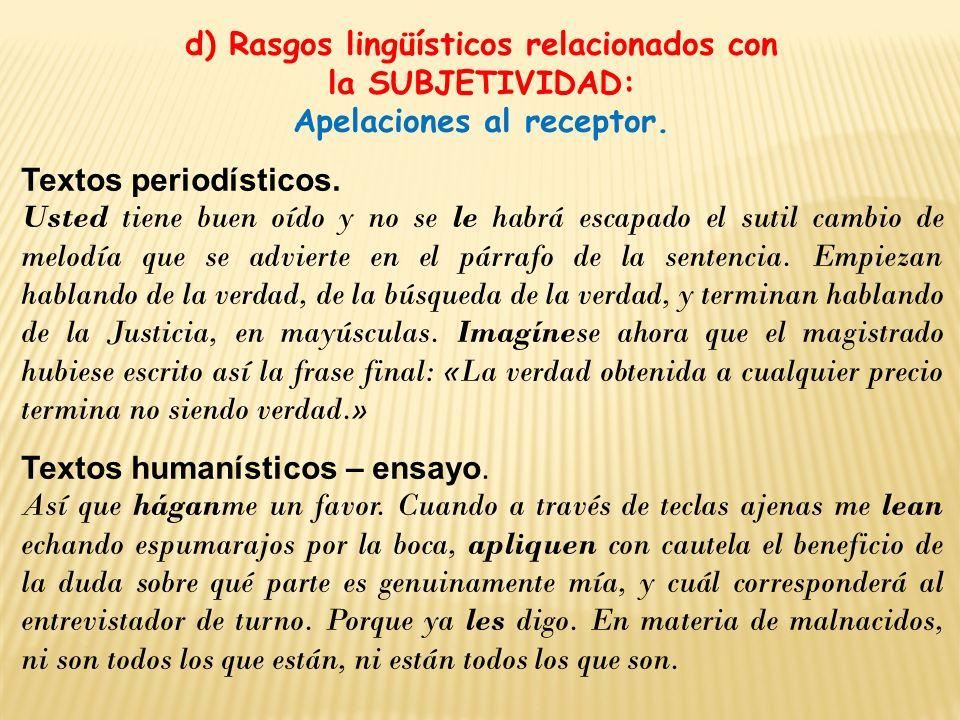 d) Rasgos lingüísticos relacionados con la SUBJETIVIDAD: Apelaciones al receptor. Textos periodísticos. Usted tiene buen oído y no se le habrá escapad
