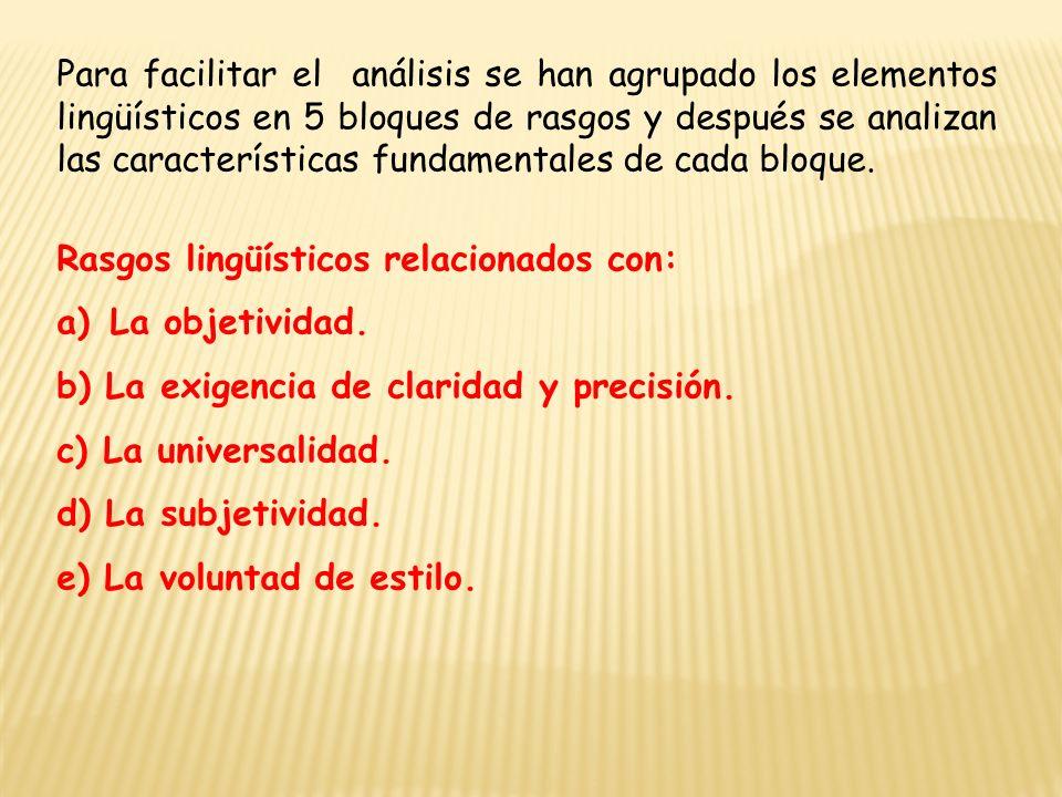 Para facilitar el análisis se han agrupado los elementos lingüísticos en 5 bloques de rasgos y después se analizan las características fundamentales d