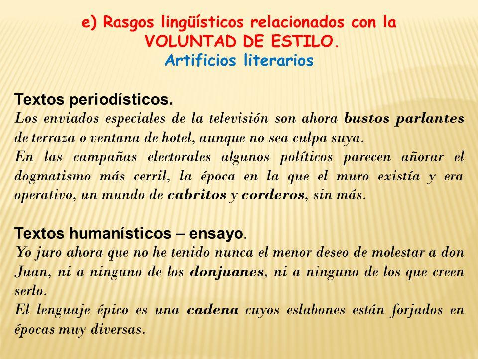 e) Rasgos lingüísticos relacionados con la VOLUNTAD DE ESTILO. Artificios literarios Textos periodísticos. Los enviados especiales de la televisión so