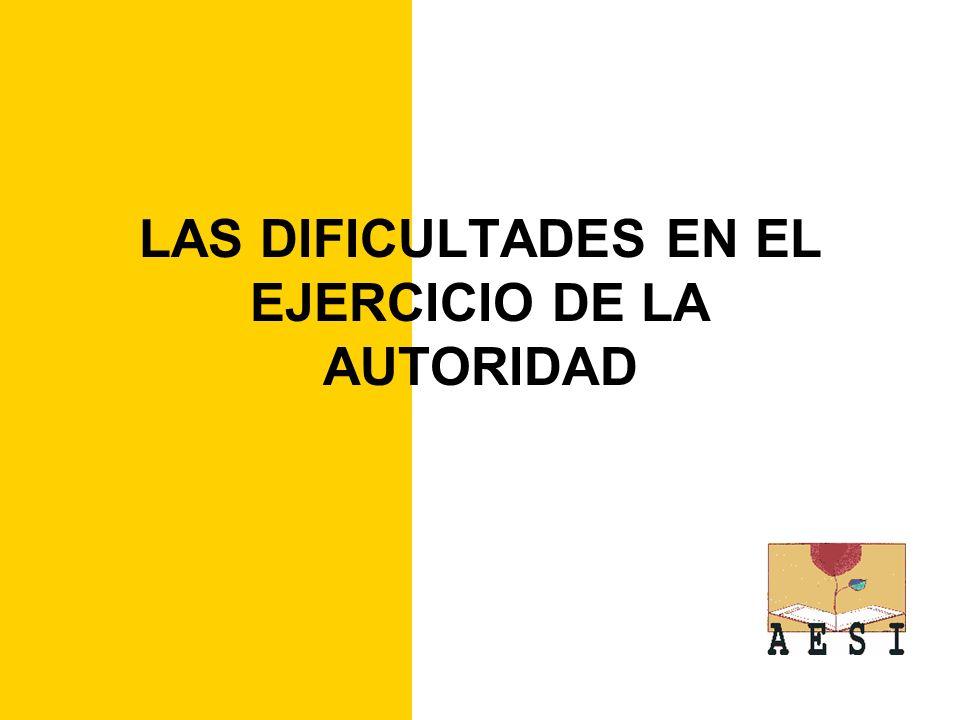 LAS DIFICULTADES EN EL EJERCICIO DE LA AUTORIDAD