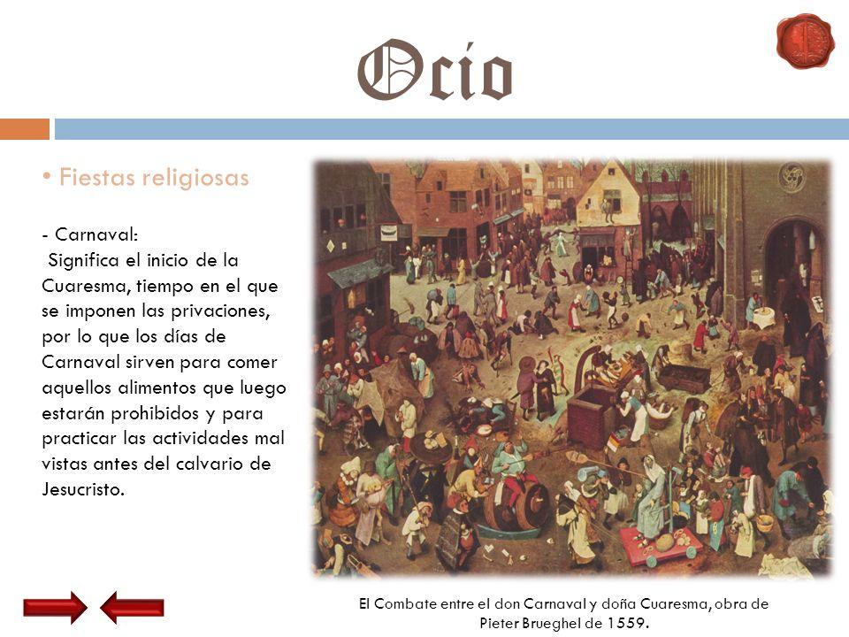 Ocio Fiestas religiosas - Carnaval: Significa el inicio de la Cuaresma, tiempo en el que se imponen las privaciones, por lo que los días de Carnaval s
