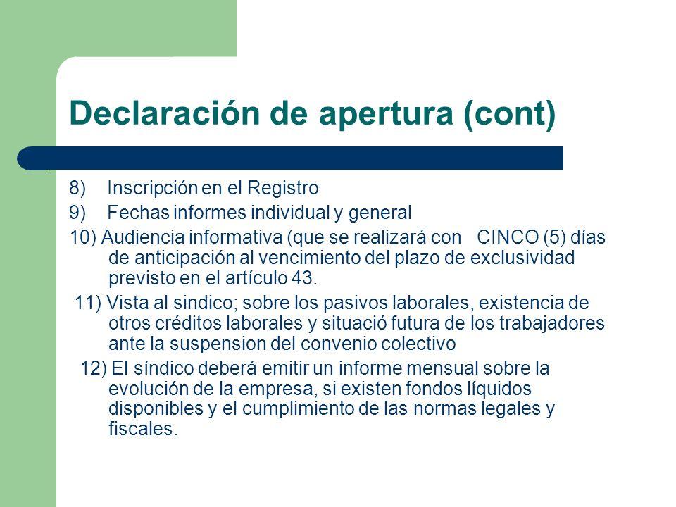 Declaración de apertura (cont) 8) Inscripción en el Registro 9) Fechas informes individual y general 10) Audiencia informativa (que se realizará con C