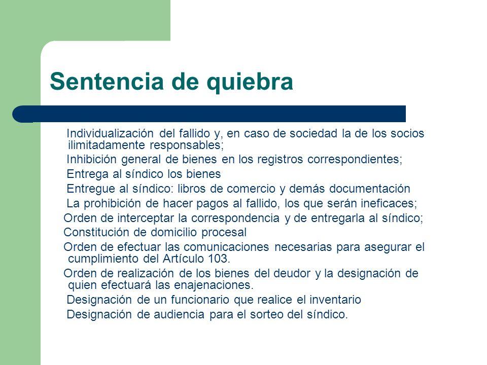 Sentencia de quiebra Individualización del fallido y, en caso de sociedad la de los socios ilimitadamente responsables; Inhibición general de bienes e