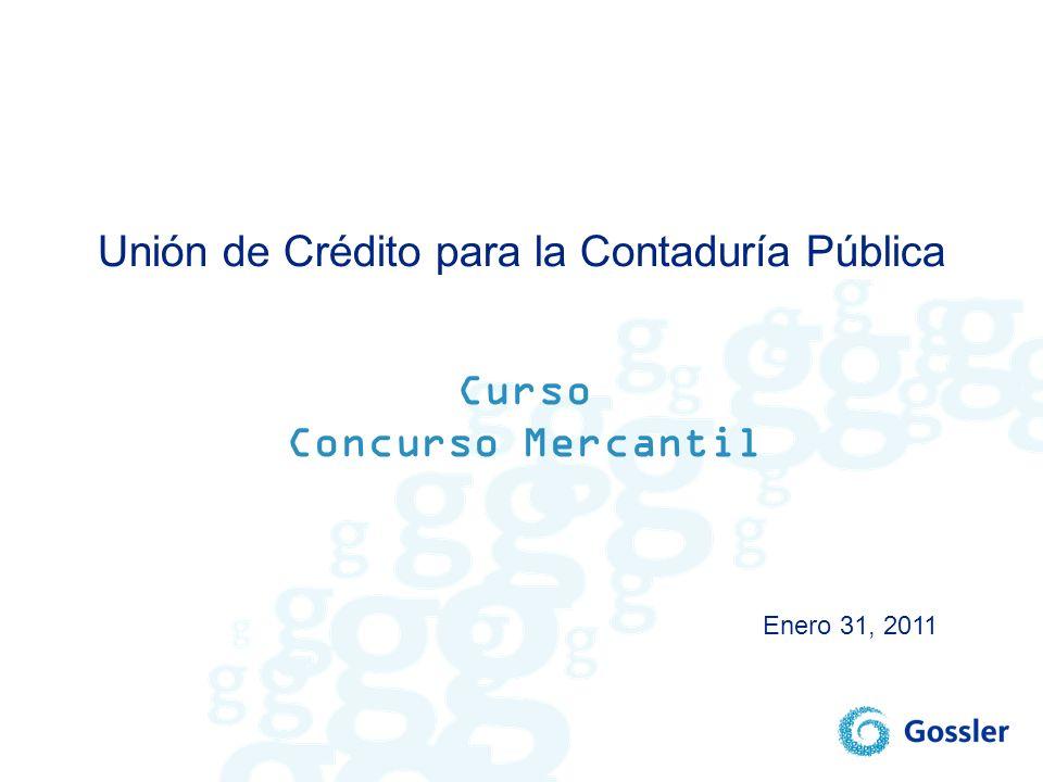 Unión de Crédito para la Contaduría Pública Curso Concurso Mercantil Enero 31, 2011