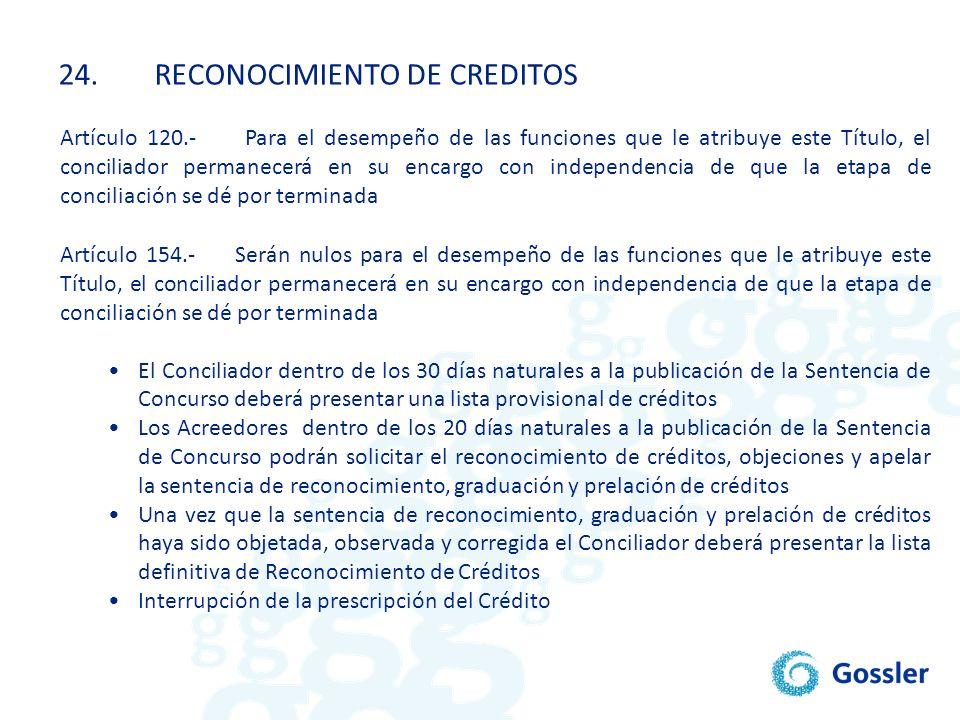 24.RECONOCIMIENTO DE CREDITOS Artículo 120.- Para el desempeño de las funciones que le atribuye este Título, el conciliador permanecerá en su encargo