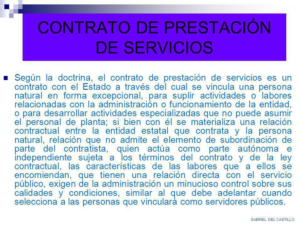 CONTRATO DE PRESTACIÓN DE SERVICIOS Según la doctrina, el contrato de prestación de servicios es un contrato con el Estado a través del cual se vincul