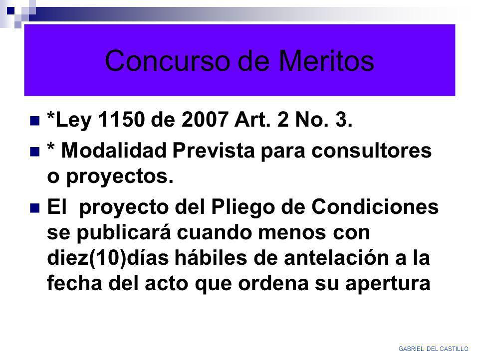 Concurso de Meritos *Ley 1150 de 2007 Art. 2 No. 3. * Modalidad Prevista para consultores o proyectos. El proyecto del Pliego de Condiciones se public