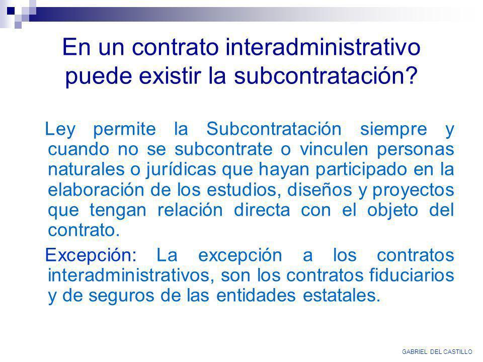 En un contrato interadministrativo puede existir la subcontratación? Ley permite la Subcontratación siempre y cuando no se subcontrate o vinculen pers