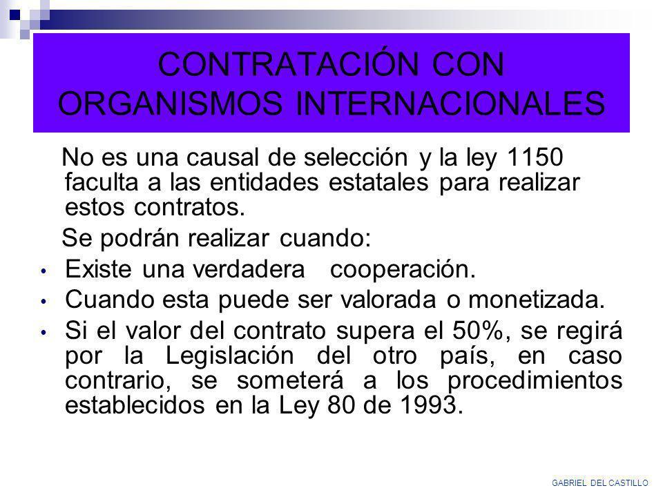 CONTRATACIÓN CON ORGANISMOS INTERNACIONALES No es una causal de selección y la ley 1150 faculta a las entidades estatales para realizar estos contrato