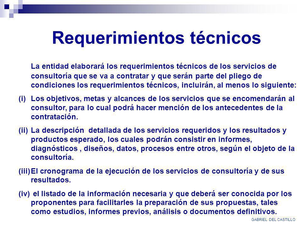 Requerimientos técnicos La entidad elaborará los requerimientos técnicos de los servicios de consultoría que se va a contratar y que serán parte del p