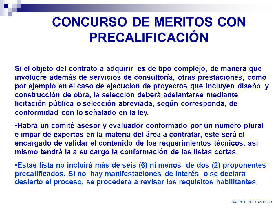 CONCURSO DE MERITOS CON PRECALIFICACIÓN Si el objeto del contrato a adquirir es de tipo complejo, de manera que involucre además de servicios de consu