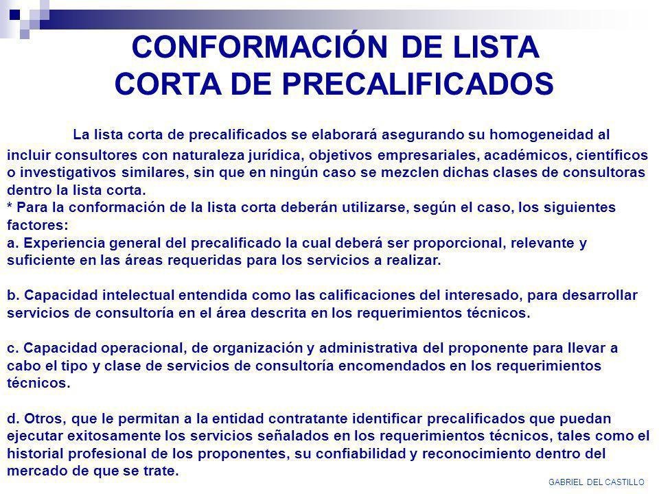 CONFORMACIÓN DE LISTA CORTA DE PRECALIFICADOS La lista corta de precalificados se elaborará asegurando su homogeneidad al incluir consultores con natu